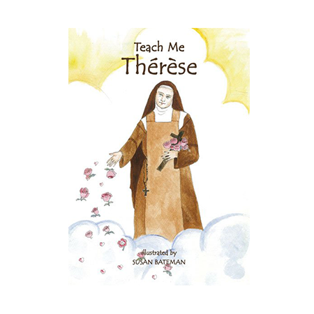 """The life and """"Little Way"""" of the ever-inspiring Doctor of the Church, Saint Thérèse of Lisieux"""