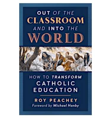 Out of the Classroom and into the World by Roy Peachey